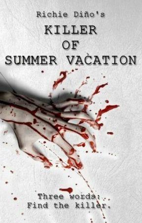 KILLER OF SUMMER VACATION by RichieDinyo