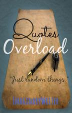 Quotes Overload by ImaginaryWriter