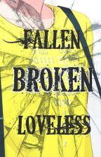 Fallen, broken, loveless by Narialam