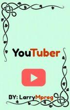 Youtuber (-Larry Mpreg-) by LarryMpreg