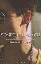 Someone like you « Thomas Bocchimpani » by laxragazzabionda