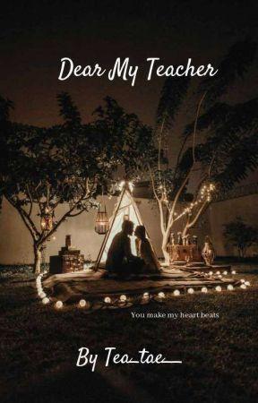 Dear My Teacher by tea_tae__