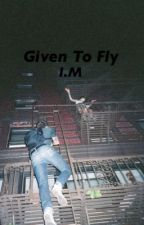 GIVEN TO FLY (bxb) by GlassxxPill