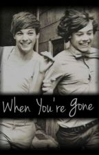 When You're Gone (Larry) by pocketlouis
