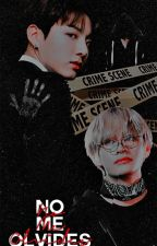 °No Me Olvides° [KOOKV]  by bunnyxjungkook