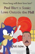 Paul Blart x Sonic: Love Outside the Mall by SonicAndKnuckelsTOL