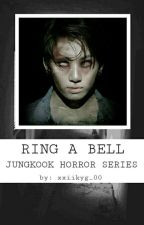 Ring a Bell (BTS OneShoot) (horror fiction)  by xxiikyg_00