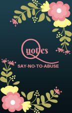 Quote of the Day by SayNoToAbuse