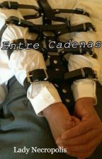 Entre Cadenas by LadyNecropolis