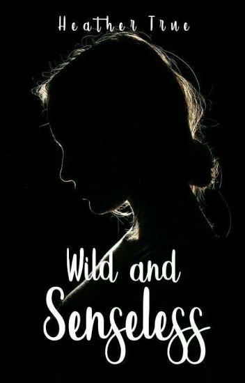Wild & Senseless (Slow Updates)
