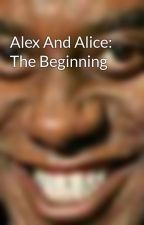 Alex And Alice: The Beginning by Complazra