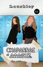 Chaparras al Ataque  by Laushley