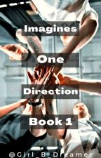Imagines One Direction by Girl_B_Dreamer