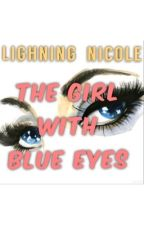 The Girl with Blue eyes by Lightning_nicole