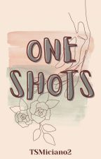 One Shots by TSMiciano2