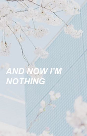 And Now I'm Nothing → Kellic