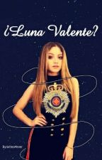 ¿Luna Valente? by lxtteo4ever