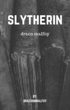 slytherin • draco malfoy • book one by dracoommalfoy_