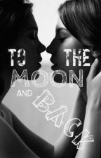 To the moon and back by inshanety