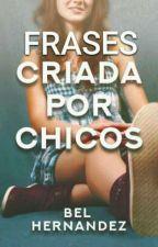 Frases de Criada por chicos  by TerryArtis