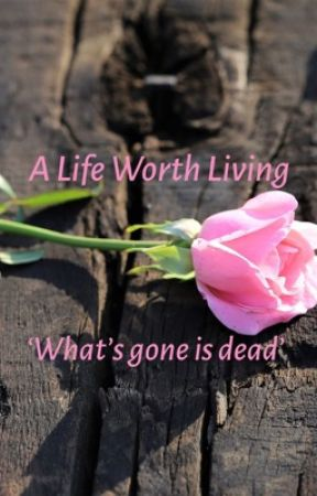 A Life Worth Living Quotes Of The Year Dani Wattpad