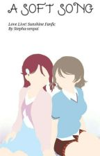 A SOFT SONG (YouRiko LoveLive!Sunshine Fanfic) by Stepha-senpai