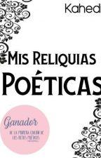 Mis reliquias poéticas by LeeKahedi
