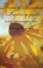 Drops of Sunshine - Inspiring quotes and messages for everyday life by Mormon_Girl1216