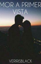 Amor A Primera Vista by Veririsblack