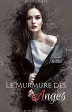 Le murmure des anges by Ecrivaine13