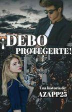 ¡Debo Protegerte! by azapp25