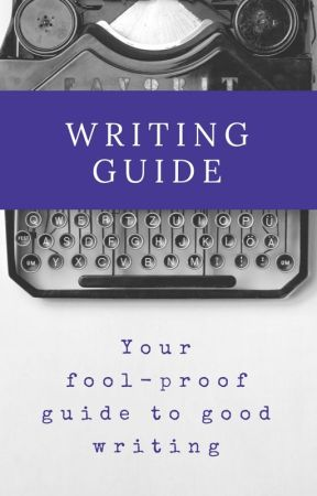 Writing Guide - Your Fool-proof Guide to Good Writing by SavvyDunn