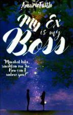 My Ex is My Boss by AmarieFaith5