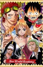 New World Academy (One Piece Fanfic) [On Hold] by josie-mia