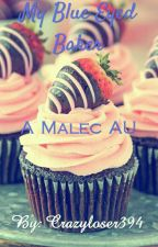 My Blue Eyed Baker (A Malec AU) by crazyloser394
