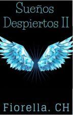 SUEÑOS DESPIERTOS 2 by FCHisabel