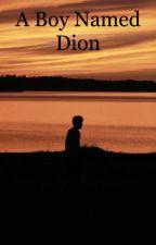 A Boy Named Dion by potatopun