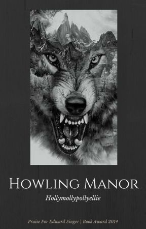 Howling Manor by Hollymollypollyellie
