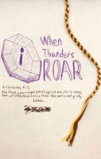 When Thunders Roar by justasam