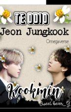 Te odio Jeon JungKook by Yoongi_X_Jimin