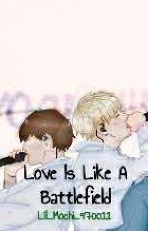 Love Is Like A Battlefield by Lil_Mochi_970011
