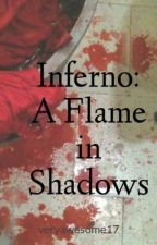 Inferno: A Flame in Shadows by veryawesome17