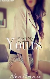 Make Me Yours by NeonStone