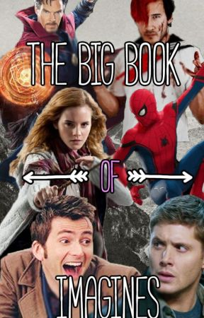 The Big Book of Imagines by The_Angel_That_Wrote