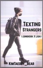 Texting Strangers     || Jungkook X Lisa || by KimTaeddy_Bear