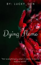 Dying Flame by Lucky_Gen