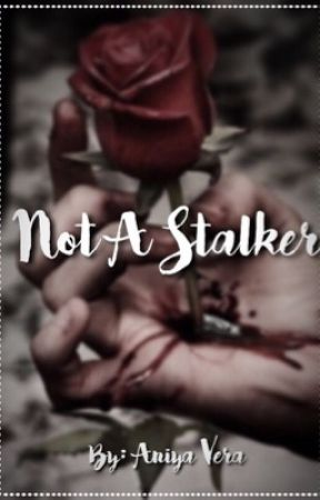 Not A Stalker (Yandere neighbor x reader) by Jessica_sama