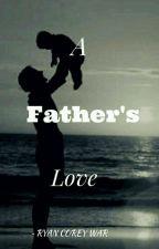 A Father's Love by ryan_corey_war