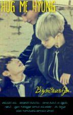 ♥Hug me hyung♥(Jeon Jungkook) by nitaseokjin