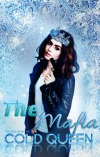 The Mafia Cold QUEEN  by NoemiRuth2516
